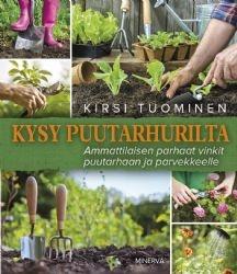 Kysy puutarhurilta – Ammattilaisen parhaat vinkit puutarhaan ja parvekkeelle