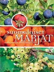 Suomalaiset marjat : kaikki metsän ja puutarhan lajit