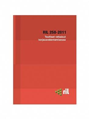RIL 258-2011 Teolliset ratkaisut korjausrakentamisessa