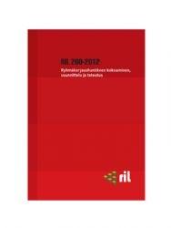 RIL 260-2012 Ryhmäkorjaushankkeen kokoaminen, suunnitelu ja toteutus