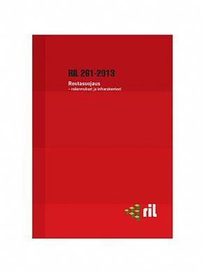 RIL 261-2013 Routasuojaus rakennukset ja infrarakenteet
